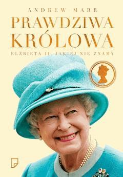 Prawdziwa królowa. Elżbieta II jakiej nie znamy - Andrew Marr - ebook