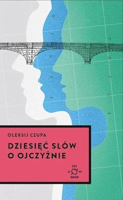 Dziesięć słów o Ojczyźnie - Ołeksij Czupa - ebook