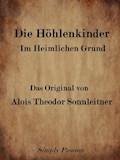 Die Höhlenkinder Im Heimlichen Grund - Simply Passion - E-Book
