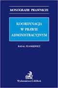 Koordynacja w prawie administracyjnym - Rafał Stankiewicz - ebook