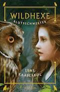 Wildhexe - Blutsschwester - Lene Kaaberbøl - E-Book