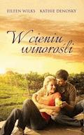 W cieniu winorośli - Eileen Wilks, Kathie DeNosky - ebook