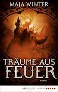 Träume aus Feuer - Maja Winter - E-Book
