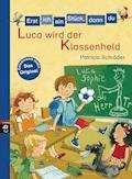 Erst ich ein Stück, dann du - Luca wird der Klassenheld - Patricia Schröder - E-Book