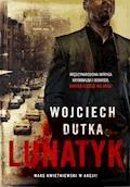 Lunatyk - Wojciech Dutka - ebook