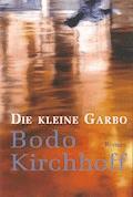 Die kleine Garbo - Bodo Kirchhoff - E-Book