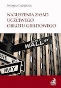 Naruszenia zasad uczciwego obrotu giełdowego - Iwona Chojecka - ebook