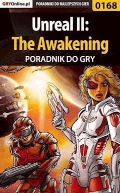 """Unreal II: The Awakening - poradnik do gry - Piotr """"Zodiac"""" Szczerbowski - ebook"""
