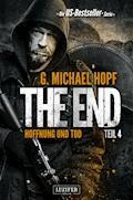 HOFFNUNG UND TOD (The End 4) - G. Michael Hopf - E-Book