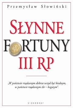 Słynne fortuny III RP - Przemysław Słowiński - ebook