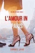 Eine Liebe in Paris (Die Liebe auf Reisen – Band 3) - Sophie Love - E-Book