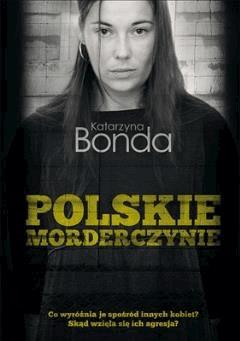 Polskie morderczynie - Katarzyna Bonda - ebook