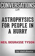 Astrophysics for People in a Hurry: by Neil deGrasse Tyson | Conversation Starters - dailyBooks - E-Book