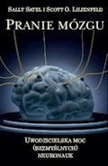 Pranie mózgu, Uwodzicielska moc (bezmyślnych) neuronauk - Sally Satel, Scott O. Lilienfeld - ebook