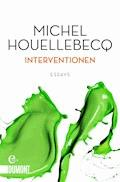Interventionen - Michel Houellebecq - E-Book