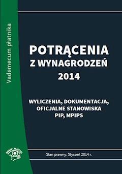 Potrącenia z wynagrodzeń 2014 - praktyczny komentarz - Elżbieta Młynarska-Wełpa - ebook