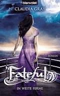 Fateful - Claudia Gray - E-Book