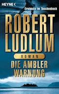 Die Ambler-Warnung - Robert Ludlum - E-Book