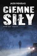 Ciemne siły - Jacek Piekiełko - ebook