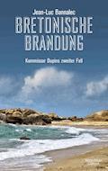 Bretonische Brandung - Jean-Luc Bannalec - E-Book + Hörbüch