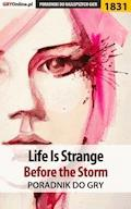 "Life Is Strange: Before the Storm - poradnik do gry - Radosław ""Wacha"" Wasik - ebook"