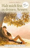 Halt mich fest in deinen Armen - Isabelle Wallon - E-Book