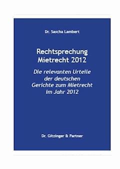 Rechtsprechung Mietrecht 2012 - Sascha Lambert - E-Book