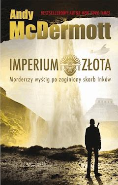 Imperium złota - Andy McDermott - ebook