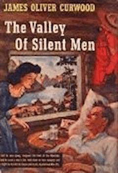 The Valley of Silent Men - James Oliver Curwood - ebook