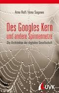 Des Googles Kern und andere Spinnennetze - Arno Rolf - E-Book