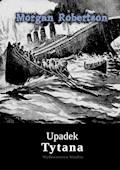 Upadek Tytana - Morgan Robertson - ebook