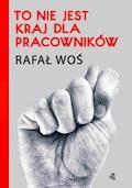 To nie jest kraj dla pracowników - Rafał Woś - ebook