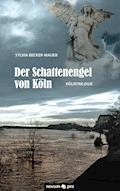 Der Schattenengel von Köln - Sylvia Becker-Mauer - E-Book