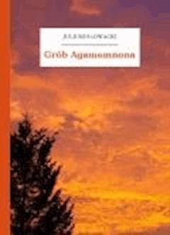 Grób Agamemnona - Słowacki, Juliusz - ebook