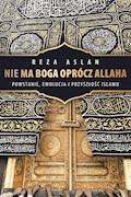 Nie ma Boga oprócz Allaha - Reza Aslan - ebook