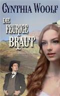 Die feurige Braut - Cynthia Woolf - E-Book