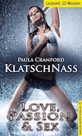 KlatschNass | Erotische 23 Minuten - Love, Passion & Sex (Cunnilingus, Dirty Talk, Ficken, Harter Sex, Verführung) - Paula Cranford - E-Book
