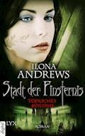 Stadt der Finsternis - Tödliches Bündnis - Ilona Andrews - E-Book