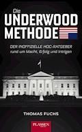 Die Underwood-Methode - Thomas Fuchs - E-Book