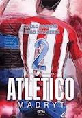 Atlético Madryt. Cholo Simeone i jego żołnierze - Leszek Orłowski - ebook