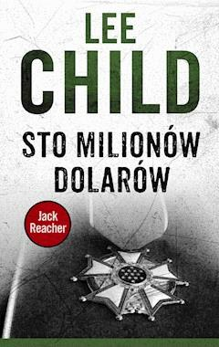 Jack Reacher. Sto milionów dolarów - Lee Child - ebook