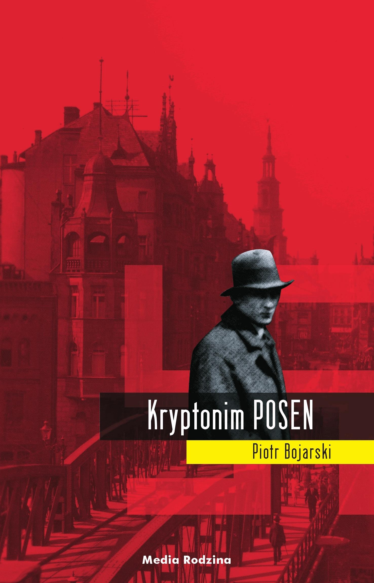 Kryptonim POSEN - Tylko w Legimi możesz przeczytać ten tytuł przez 7 dni za darmo. - Piotr Bojarski