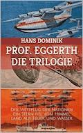 Professor Eggerth - Die Trilogie - Hans Dominik - E-Book