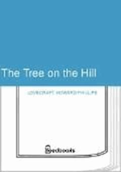 The Tree on the Hill - Howard Phillips Lovecraft - ebook