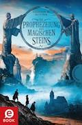 Die Prophezeiung des magischen Steins - Stephan M. Rother - E-Book