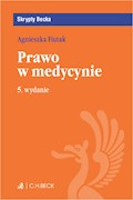 Prawo w medycynie. Wydanie 5 - Agnieszka Fiutak - ebook