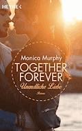 Unendliche Liebe - Monica Murphy - E-Book