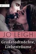 Großstadtnächte, Liebesträume - Jo Leigh - E-Book
