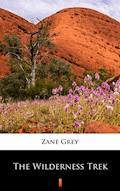 The Wilderness Trek - Zane Grey - ebook