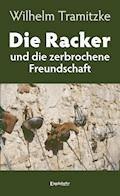 Die Racker und die zerbrochene Freundschaft - Wilhelm Tramitzke - E-Book